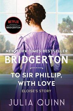 To Sir Phillip, With Love (eBook, ePUB) - Quinn, Julia