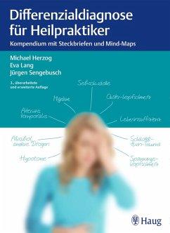Differenzialdiagnose für Heilpraktiker (eBook, ePUB) - Herzog, Michael; Lang, Eva; Sengebusch, Jürgen