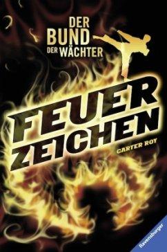 Feuerzeichen / Der Bund der Wächter Bd.1 (Mängelexemplar) - Roy, Carter