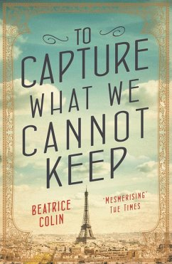 To Capture What We Cannot Keep (eBook, ePUB) - Colin, Beatrice