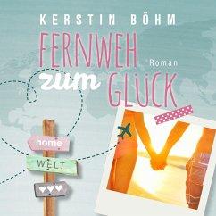 9783961423163 - Böhm, Kerstin: Fernweh zum Glück (MP3-Download) - Buch