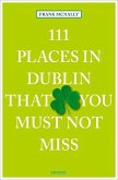 111 Places in Dublin that you must not miss (Mängelexemplar)