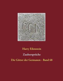Zaubersprüche (eBook, ePUB) - Eilenstein, Harry