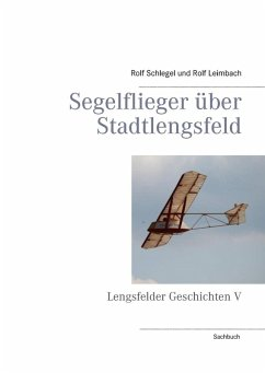 Segelflieger über Stadtlengsfeld (eBook, ePUB) - Schlegel, Rolf; Leimbach, Rolf