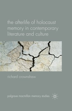 The Afterlife of Holocaust Memory in Contemporary Literature and Culture (eBook, PDF)