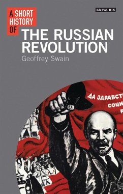 Short History of the Russian Revolution (eBook, PDF) - Swain, Geoffrey