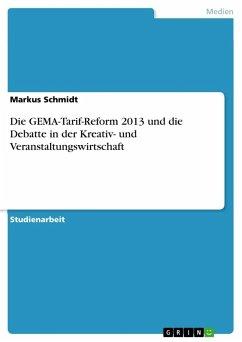 Die GEMA-Tarif-Reform 2013 und die Debatte in der Kreativ- und Veranstaltungswirtschaft