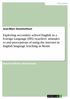 Exploring secondary school English as a Foreign Language (EFL) teachers' attitudes to and perceptions of using the internet in English language teaching in Benin - Gnonlonfoun, Jean-Marc