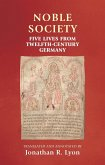 Noble Society: Five Lives from Twelfth-Century Germany