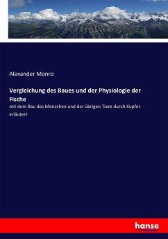 9783743431720 - Monro, Alexander: Vergleichung des Baues und der Physiologie der Fische - Livre