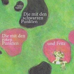 Die mit den schwarzen Punkten, die mit den roten Punkten und Fritz