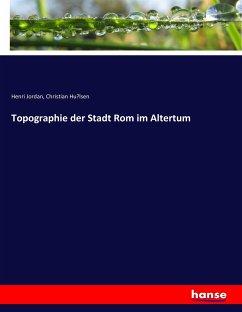 Topographie der Stadt Rom im Altertum