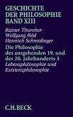 Geschichte der Philosophie Bd. 13: Die Philosophie des ausgehenden 19. und des 20. Jahrhunderts 3: Lebensphilosophie und Existenzphilosophie (eBook, PDF)