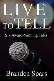 Live to Tell: Six Award-WInning Tales (eBook, ePUB)