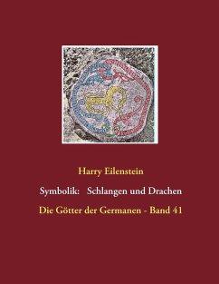 Die Symbolik der Schlangen und Drachen (eBook, ePUB)