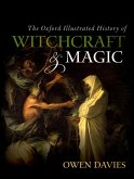 The Oxford Illustrated History of Witchcraft and Magic (eBook, ePUB)