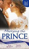 Wedding Party Collection: Marrying The Prince: The Prince She Never Knew / His Bride for the Taking / A Queen for the Taking? (eBook, ePUB)