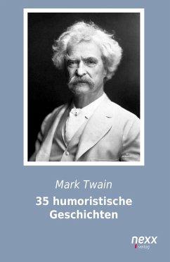 35 humoristische Geschichten - Twain, Mark