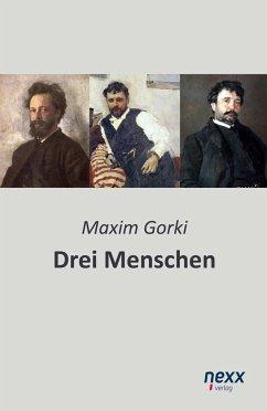 Drei Menschen - Gorki, Maxim