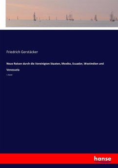 9783743431393 - Friedrich Gerstäcker: Neue Reisen durch die Vereinigten Staaten, Mexiko, Ecuador, Westindien und Venezuela - Livre