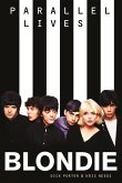 Blondie. Parallel Lives (Updated Edition)