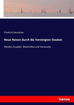 9783743431362 - Friedrich Gerstäcker: Neue Reisen durch die Vereinigten Staaten - Livre