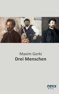 Drei Menschen (eBook, ePUB) - Gorki, Maxim