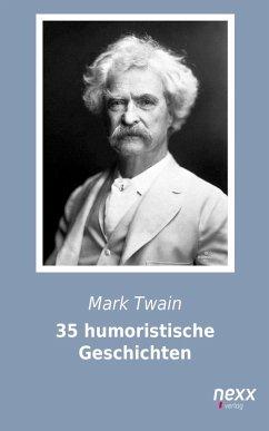 35 humoristische Geschichten (eBook, ePUB) - Twain, Mark