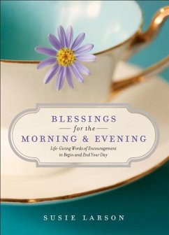Blessings for the Morning and Evening - Larson, Susie