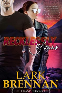 Recklessly Yours: The Durand Chronicles - Book Three - Brennan, Lark