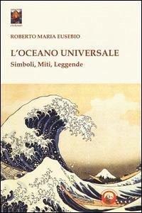 L'oceano universale. Simboli, miti, leggende