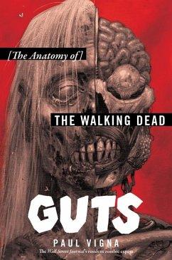 Guts: The Anatomy of the Walking Dead - Vigna, Paul