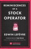 Reminiscences of a Stock Operator: The Classic Novel Based on the Life of Legendary Stock Market Speculator Jesse Livermore