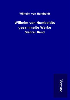 Wilhelm von Humboldts gesammelte Werke