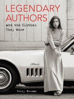 Legendary Authors and the Clothes They Wore (eBook, ePUB) - Newman, Terry