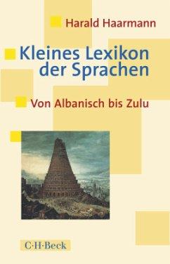 Kleines Lexikon der Sprachen - Haarmann, Harald