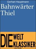 Bahnwärter Thiel (eBook, ePUB)