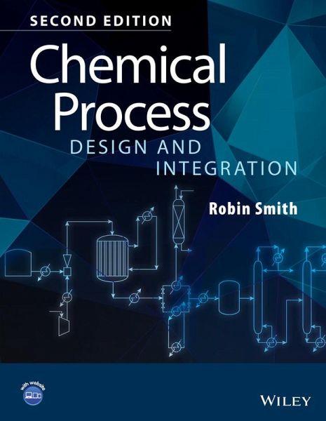 Chemical Process Design and Integration (eBook, PDF)