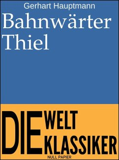 Bahnwärter Thiel (eBook, PDF) - Hauptmann, Gerhart