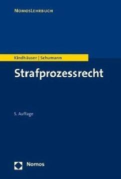 Strafprozessrecht - Kindhäuser, Urs; Schumann, Kay
