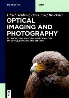 Optical Imaging and Photography - Teubner, Ulrich; Brückner, Hans Josef