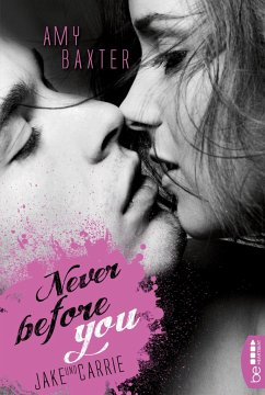 Never before you - Jake & Carrie / San Francisco Ink Bd.1 - Baxter, Amy