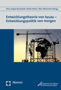 Entwicklungstheorie von heute - Entwicklungspolitik von morgen