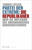 Partei der Extreme: Die Republikaner (eBook, PDF)