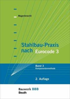 Stahlbau-Praxis nach Eurocode 3 - Wagenknecht, Gerd