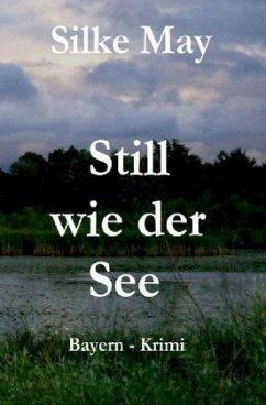 Still wie der See - May, Silke