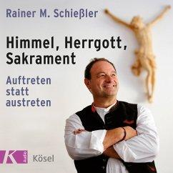 Himmel - Herrgott - Sakrament (MP3-Download) - Schießler, Rainer M.