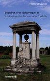 Begraben aber nicht vergessen - Spaziergänge über hannoversche Friedhöfe (eBook, ePUB)