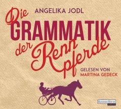 Die Grammatik der Rennpferde, 6 Audio-CDs (Mängelexemplar) - Jodl, Angelika