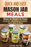 Quick and Easy Mason Jar Meals: Mason Jar Recipes for People On-the-Go - Mouthwatering Breakfast, Lunch, Dinner & Salads (eBook, ePUB)